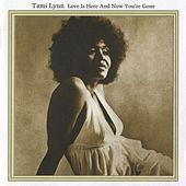 Love Is Here And Now You're Gone by Tami Lynn