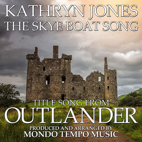 The Skye Boat Song (From