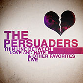 Thin Line Between Love and Hate & Other Favorites - Live by The Persuaders