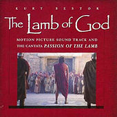 The Lamb of God (Original Score) by Kurt Bestor