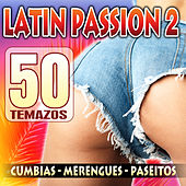Latin Passion 2: Cumbias, Merengues y Paseitos by Various Artists