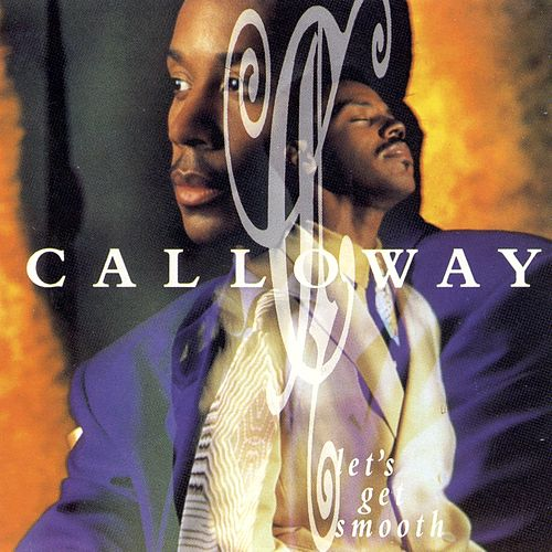 Let's Get Smooth by Calloway