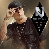 Greatest Hits, Vol. 1 by Nicky Jam