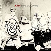 Excentric Century by Knor