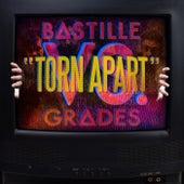 Torn Apart (Bastille vs. GRADES) by Bastille