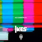 No Commercial by Ikes
