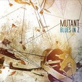 Blues in Z by Mutant