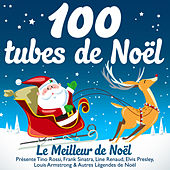 100 tubes de Noël - Le Meilleur de Noël - Présente Tino Rossi, Frank Sinatra, Line Renaud, Elvis Presley, Louis Armstrong & Autres Légendes de Noël de Various Artists