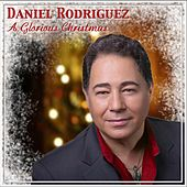 A Glorious Christmas by Daniel Rodriguez