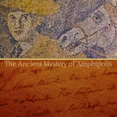 The Ancient Mystery of Amphipolis von Various Artists