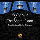 The Secret Place (Meditation Bells Theme) de Fujiyama