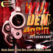 Wul Dem Again Riddim von Various Artists