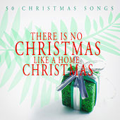 There Is No Christmas Like a Home Christmas - 50 Christmas Songs de Various Artists