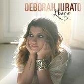 Libere di Deborah Iurato