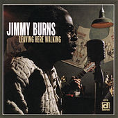 Leaving Here Walking by Jimmy Burns