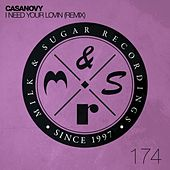 I Need Your Lovin' by Casanovy