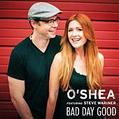 Bad Day Good (feat. Steve Wariner) by O'shea