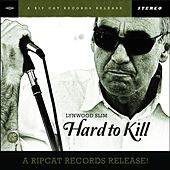 Hard to Kill by Lynwood Slim