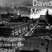 Piratebrain Free to Be Slaves von David Moore