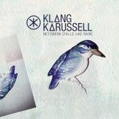 Netzwerk (Falls Like Rain) by Klangkarussell
