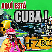 Aquí Está Cuba!! de Various Artists