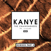 Kanye (Remixes Part 2) by The Chainsmokers