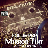 Mirror Tint by Pollie Pop