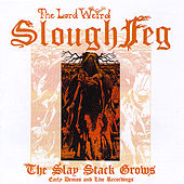 The Slay Stack Grows: Early Demos and Live Recordings by Slough Feg