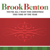 You're All I Want For Christmas/This Time Of The Year by Brook Benton