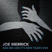 Kiss Me Like It's New Year's Eve by Joe Merrick