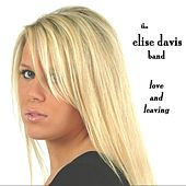 Love And Leaving by Elise Davis