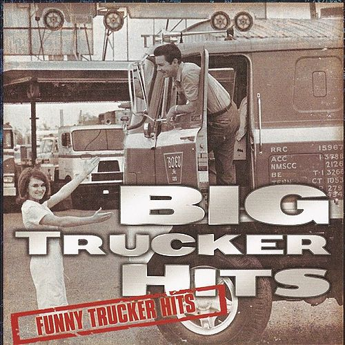 Big Trucker Hits - Funny Trucker Hits by Various Artists