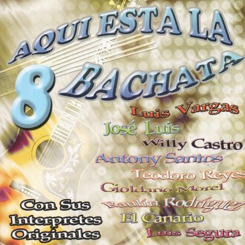 Aqui Esta Bachata Vol. 8 by Various Artists