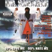 10% Love Me 90% Hate Me by Mr. Sandman