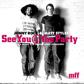 See You At The Party – Mixed By Jonny Rock And Matt Styles by Various Artists