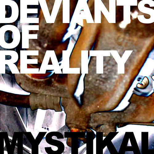 Mystikal by Deviants Of Reality