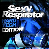 Sexy Respirator - Hard Tech Edition - EP by Various Artists