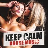 Keep Calm House Music de Various Artists