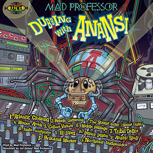 Dubbing with Anansi von Mad Professor