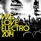 We Love Electro 2014 - EP de Various Artists