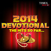 2014 Devotional - The Hits So Far... by Various Artists