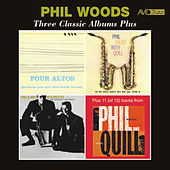 Three Classic Albums Plus (Four Altos / Phil Talks with Quill / Phil & Quill with Prestige) [Remastered] de Phil Woods