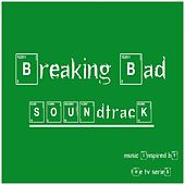 Breaking Bad Soundtrack (Music Inspired By the TV Series) by Various Artists
