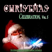 Christmas Celebration, Vol. 5 (70 Original Christmas Songs) by Various Artists