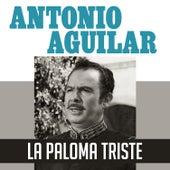 La Paloma Triste de Antonio Aguilar
