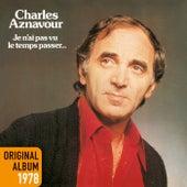 Je n'ai pas vu le temps passer von Charles Aznavour