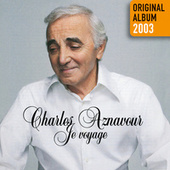 Je voyage - Original album 2003 de Charles Aznavour