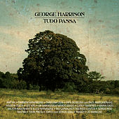 Tudo Passa: George Harrison (All Things Must Pass Tribute) by Various Artists