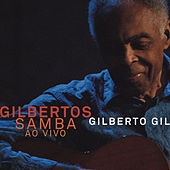 Gilbertos Samba Ao Vivo by Gilberto Gil