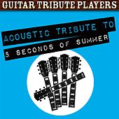 Acoustic Tribute to 5 Seconds of Summer de Guitar Tribute Players